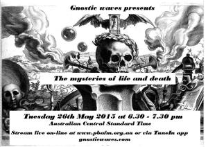 Mysteries of Life and Death_26May15_GnosticWaves